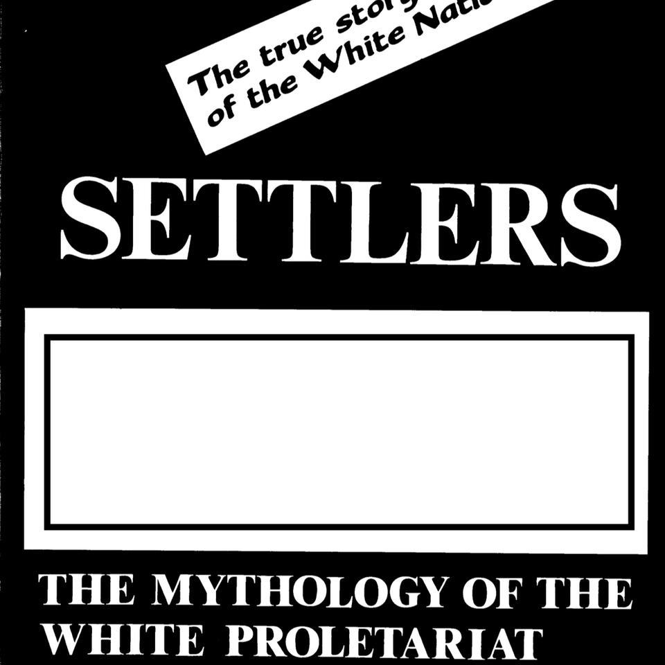 White text on black background: Settlers The Myth of the White Proletariat