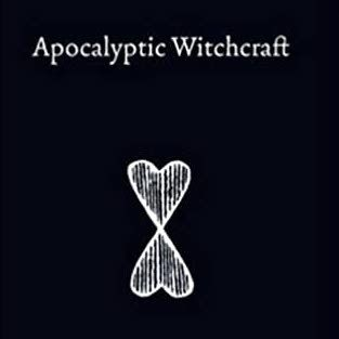 black background with white text Apocalyptic Witchcraft