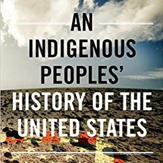 landscape with white text overlay book cover: an indigenous people's history of the united states