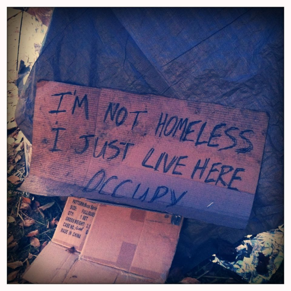 I'm not homeless I just live here Occupy
