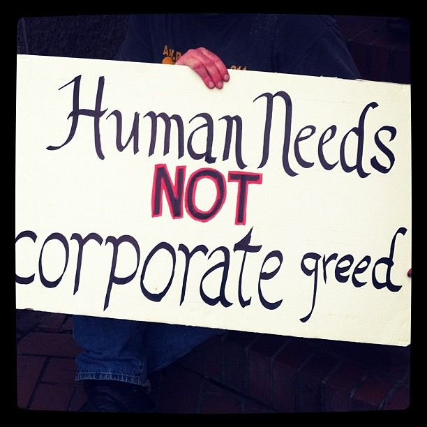 human needs not corporate greed
